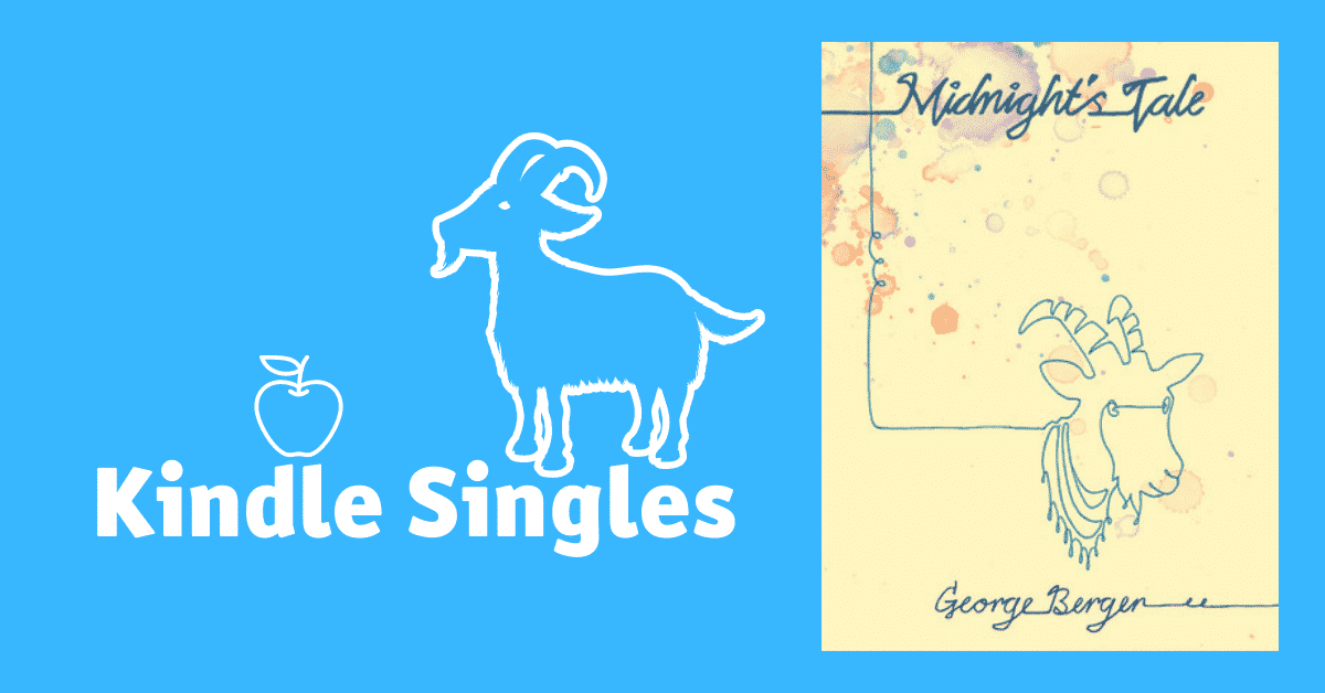 the story of how george berger and his goat themed Kiindle Single - Midnight's Tale - came to be