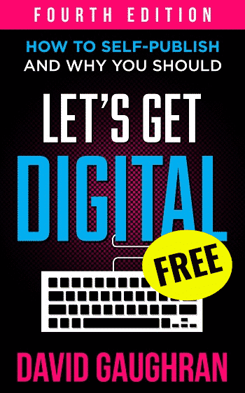 Let's Get Digital - How To Self-Publish And Why You Should - Fourth Edition