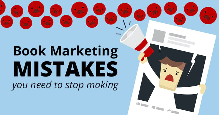 BookBub Guest Post - Book Marketing Mistakes You Need To Stop Making