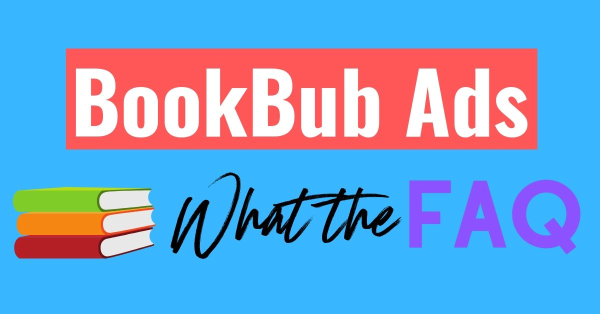 BookBub Ads - What the FAQ header image