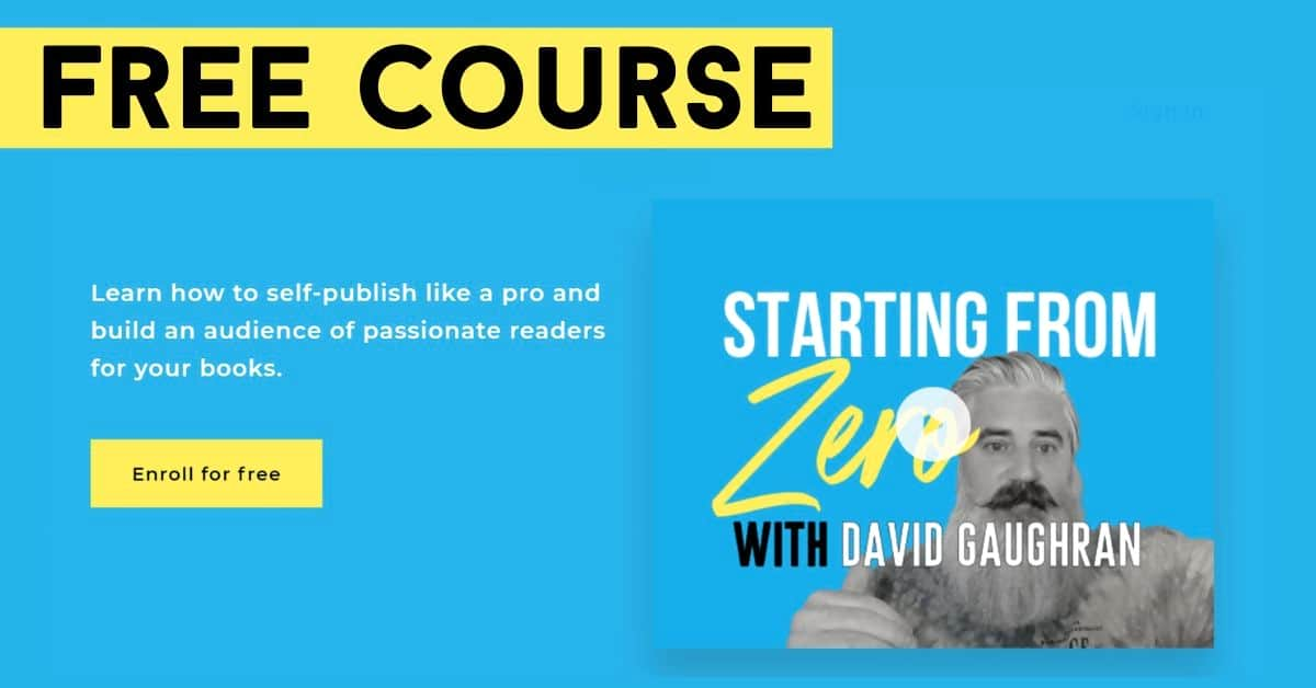 How to sell books - Free Self-Publishing Marketing Course - Starting from Zero with David Gaughran