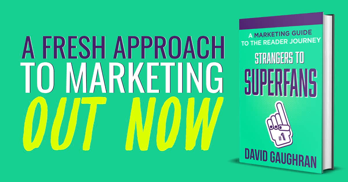 Strangers to Superfans - A Fresh Approach To Marketing - Out Now