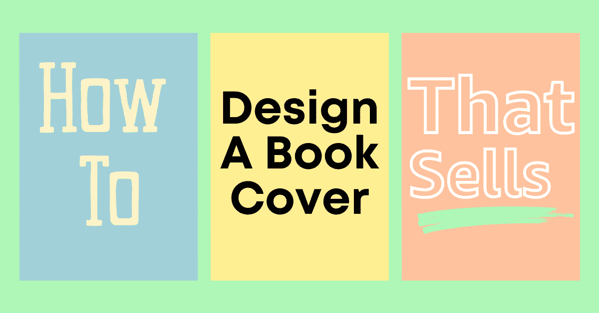 the ultimate guide to book cover design from hiring a book cover design for a custom cover, to premade covers, to designing your own book cover - how to find a designer, how to brief one properly, and how to turn that book cover design into promo graphics as well